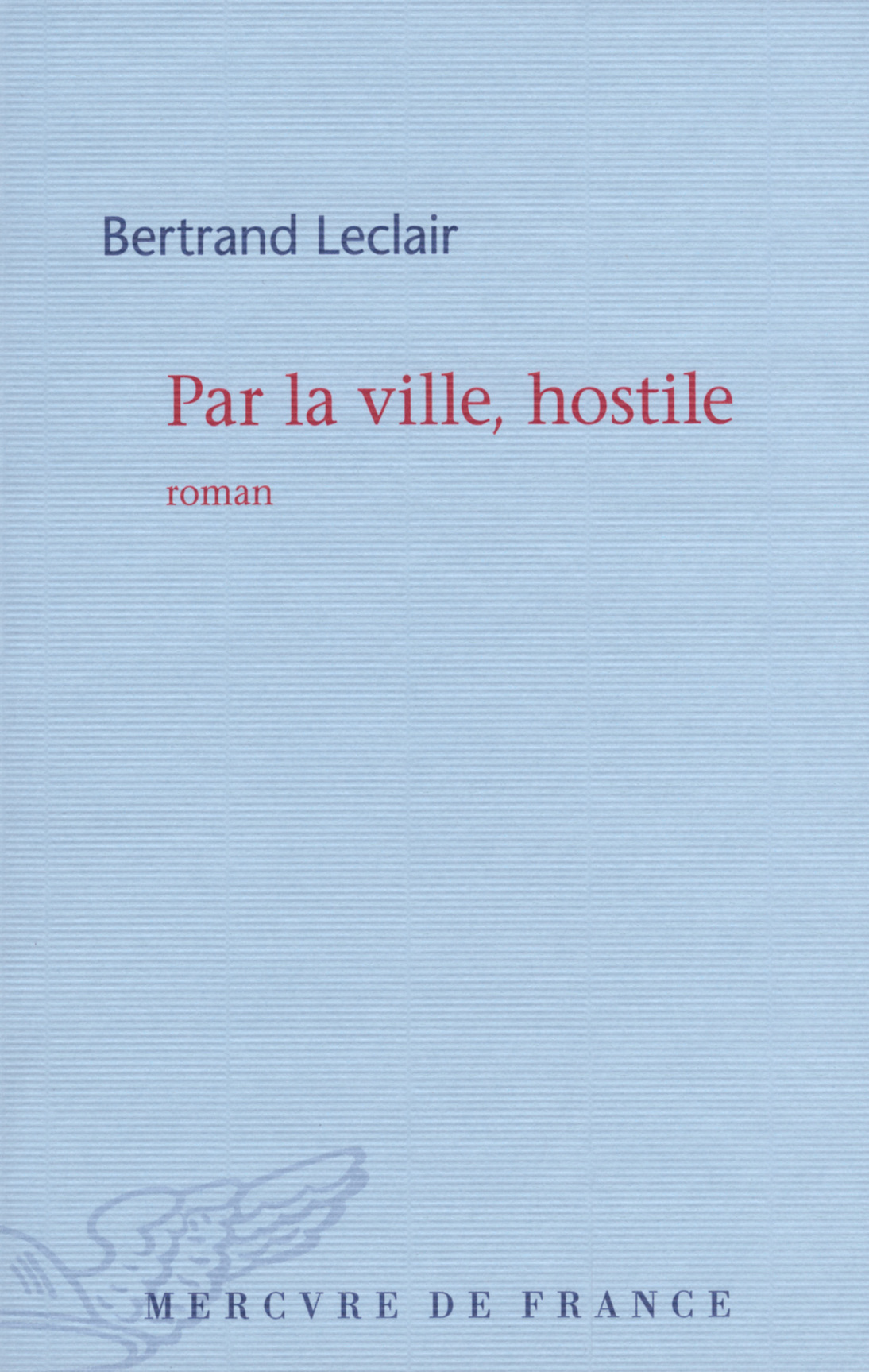 PAR LA VILLE, HOSTILE