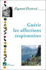 GUERIR LES AFFECTIONS RESPIRATOIRES