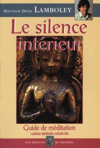 LE SILENCE INTERIEUR GUIDE DE MEDITATION
