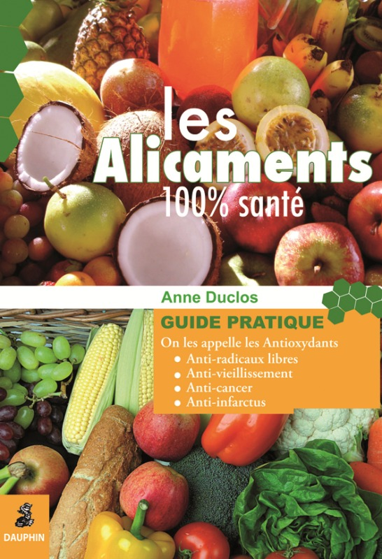 LES ALICAMENTS 100 % SANTE - ON LES APPELLE LES ANTIOXYDANTS...
