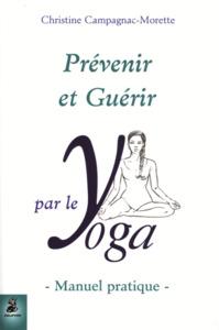 PREVENIR ET GUERIR PAR LE YOGA - MANUEL PRATIQUE - 5E EDITION