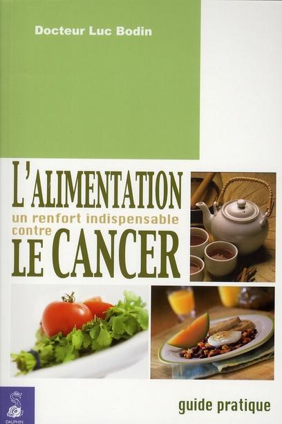 L'ALIMENTATION UN RENFORT INDISPENSABLE CONTRE LE CANCER - GUIDE PRATIQUE
