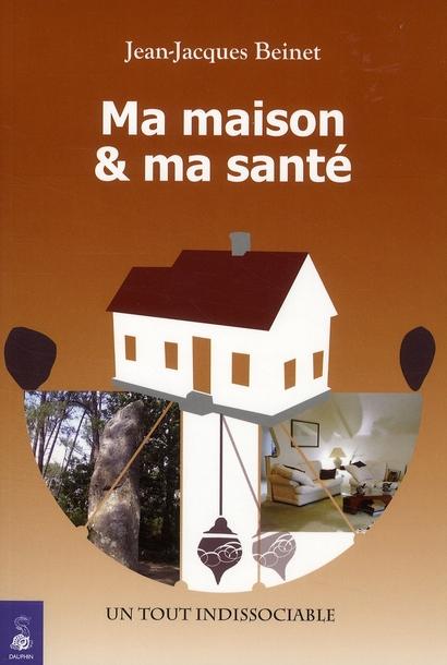 MA MAISON & MA SANTE UN TOUT INDISSOCIABLE