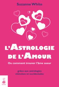 L ASTROLOGIE DE L AMOUR OU COMMENT TROUVER L AME SOEUR