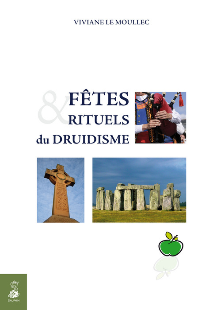 FETES & RITUELS DU DRUIDISME SPIRITUALISEZ LES GRANDS MOMENTS DE VOTRE VIE AVEC TOUS CES RITUELS MIL