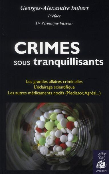 CRIMES SOUS TRANQUILLISANTS LES GRANDES AFFAIRES CRIMINELLES, L'ECLAIRAGE SCIENTIFIQUE - LES AUTRES