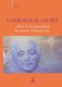 L'ASTROLOGIE SACREE SELON L'ENSEIGNEMENT DU MAITRE TIBETAIN D. K.