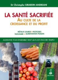 LA SANTE SACRIFIEE - AU CULTE DE LA CROISSANCE ET DU PROFIT