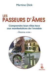 LES PASSEURS D AMES - LEURS ROLES FACE AUX MANIFESTATIONS DE L'INVISIBLE - HISTOIRES VRAIES