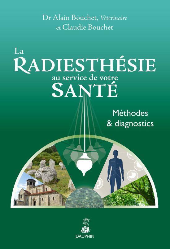 RADIESTHESIE AU SERVICE DE VOTRE SANTE - METHODES ET DIAGNOSTICS