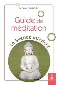 GUIDE DE MEDITATION - LE SILENCE INTERIEUR