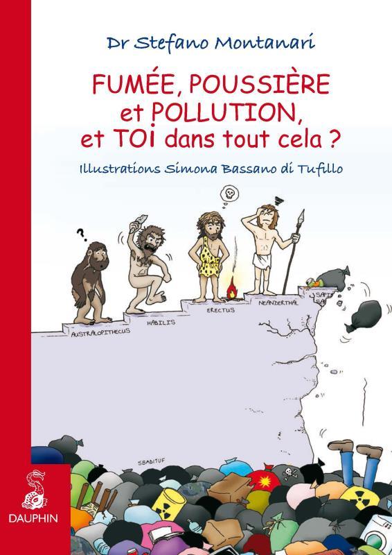 Fumee, poussiere et pollution - et toi  dans tout cela ?