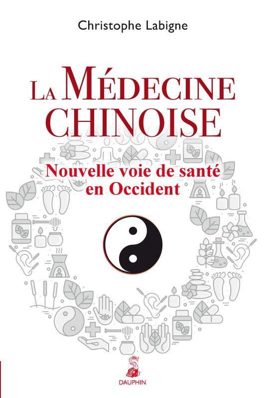 LA MEDECINE CHINOISE - NOUVELLE VOIE DE SANTE EN OCCIDENT
