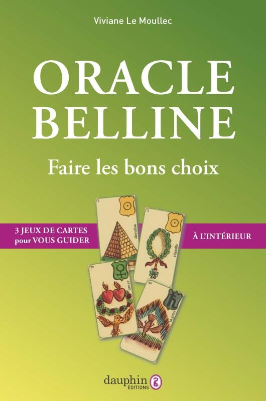ORACLE BELLINE - NE PAS REMPLIR - FAIRE LES BONS CHOIX : 3 JEUX DE CARTES A L'INTERIEUR POUR VOUS GU