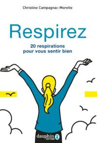 RESPIREZ - 20 RESPIRATIONS POUR VOUS SENTIR BIEN