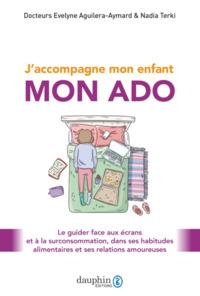 J'ACCOMPAGNE MON ENFANT - CONSEILS POUR LE GUIDER FACE AU NUMERIQUE-AUX HABITUDES ALIMENTAIRES