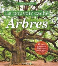 LE POUVOIR CACHE DES ARBRES - 40 ARBRES A DECOUVRIR - 120 ATELIERS FAMILLE A FAIRE EN FORET
