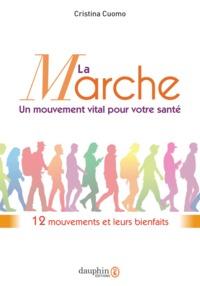 LA MARCHE, UN MOUVEMENT VITAL POUR VOTRE SANTE - 12 MOUVEMENTS ET LEURS BIENFAITS