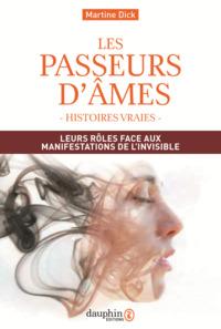 LES PASSEURS D'AMES - LEURS ROLES FACE AUX MANIFESTATIONS DE L'INVISIBLE