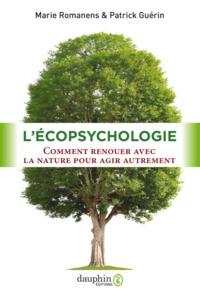 L'ECOPSYCHOLOGIE - COMMENT RENOUER AVEC LA NATURE POUR AGIR AUTREMENT