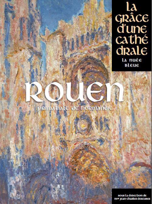 ROUEN, LA GRACE D'UNE CATHEDRALE