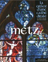 METZ - LA GRACE D'UNE CATHEDRALE