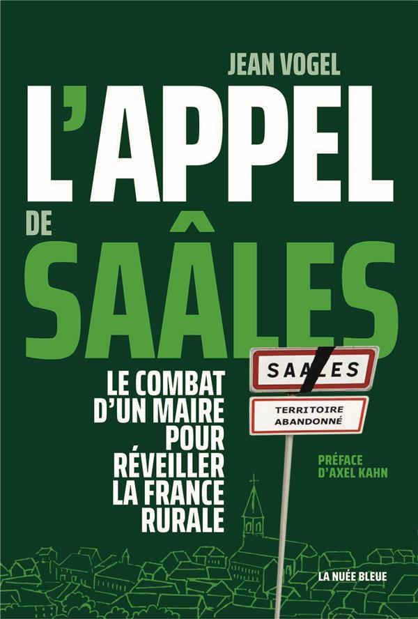 L'APPEL DE SAALES - LE COMBAT D'UN MAIRE POUR REVEILLER LA FRANCE RURALE