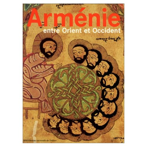 ARMENIE  ENTRE ORIENT ET OCCIDENT