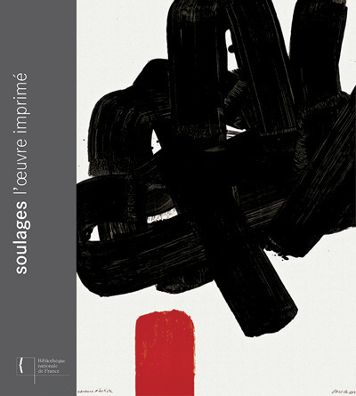 SOULAGES : L'OEUVRE IMPRIMEE