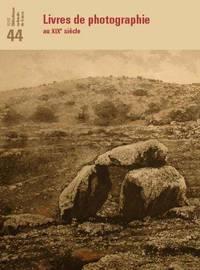 REVUE DE LA BNF 44. LIVRES DE PHOTOGRAPHIE AU XIXE SIECLE