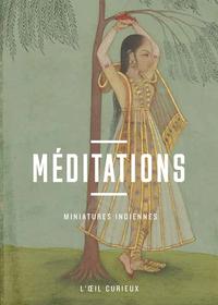 MEDITATIONS - MINIATURES INDIENNES