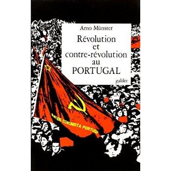 REVOLUTION ET CONTRE-REVOLUTION AU PORTUGAL L'HISTOIRE SOCIALE, ECONOMIQUE ET POLITIQUE DU NOUVEAU P