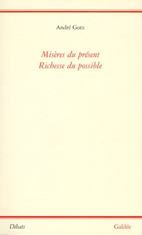 MISERES DU PRESENT RICHESSE DU POSSIBLE