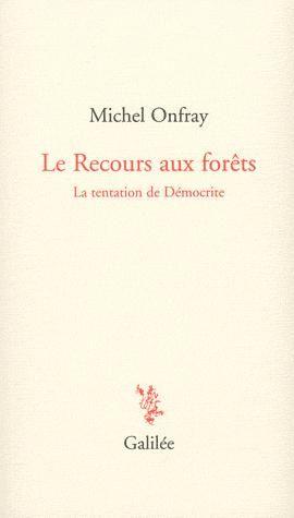 LE RECOURS AUX FORETS LA TENTATION DE DEMOCRITE