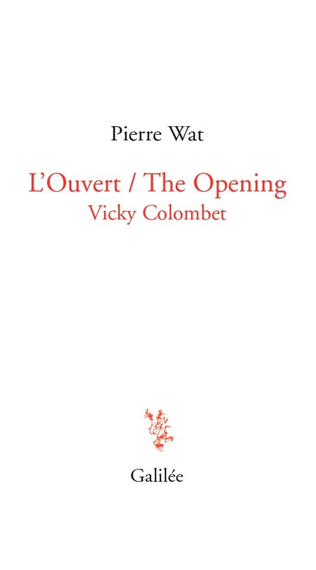L'OUVERT - THE OPENING - VICKY COLOMBET