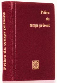 PRIERE DU TEMPS PRESENT / FORMAT POCHE AVEC CUSTODE-ROUGE
