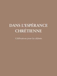 DANS L'ESPERANCE CHRETIENNE - CELEBRATION POUR LES DEFUNTS