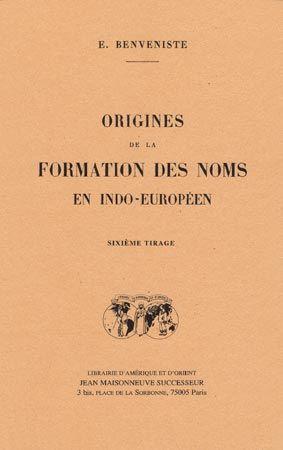 ORIGINES DE LA FORMATION DES NOMS INDO-EUROPEENS