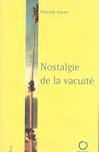 NOSTALGIE DE LA VACUITE