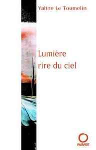 LUMIERE, RIRE DU CIEL - TRAITE DE PEINTURE