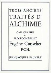 TROIS ANCIENS TRAITES D'ALCHIMIE