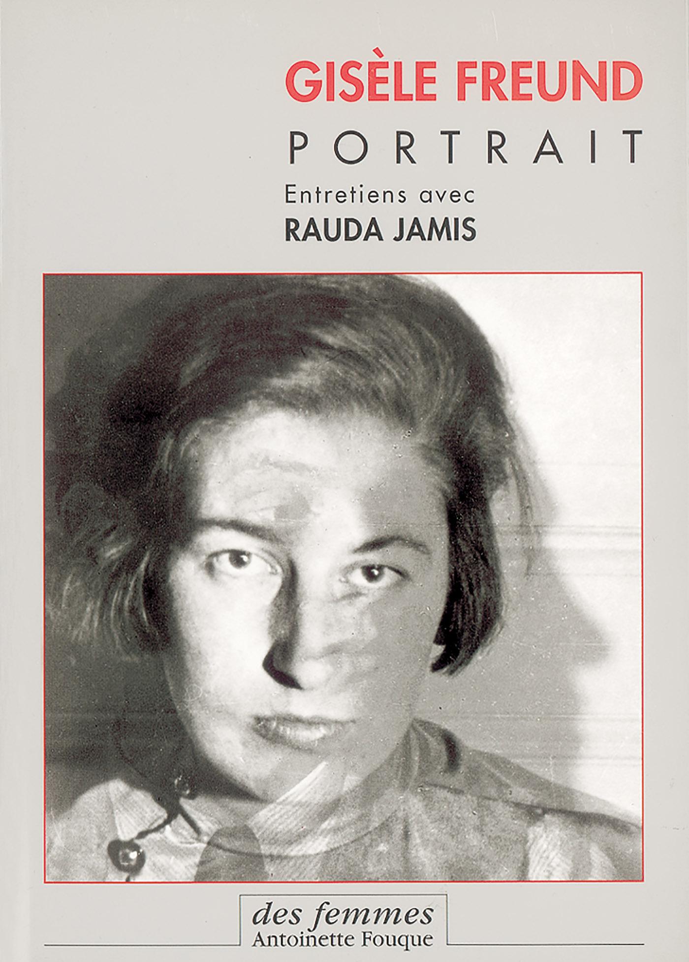 GISELE FREUND, PORTRAIT - ENTRETIENS AVEC RAUDA JAMIS