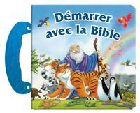 DEMARRER AVEC LA BIBLE