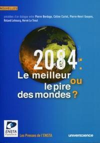 2084 : LE MEILLEUR OU LE PIRE DES MONDES ? - CONCOURS DE NOUVELLES PRESIDE PAR PIERRE BORDAGE.