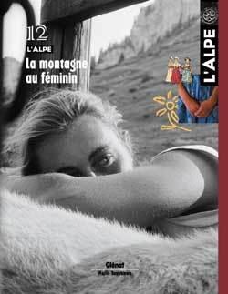L'ALPE 12 - LA MONTAGNE AU FEMININ