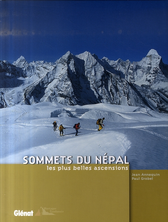 SOMMETS DU NEPAL - LES PLUS BELLES ASCENSIONS
