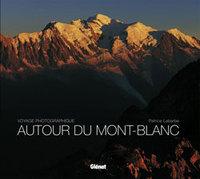 AUTOUR DU MONT-BLANC - VOYAGE PHOTOGRAPHIQUE
