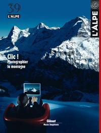 L'ALPE 39 - CLIC ! PHOTOGRAPHIER LA MONTAGNE