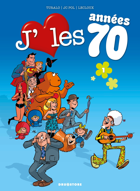 J'AIME LES ANNEES 70 - TOME 01