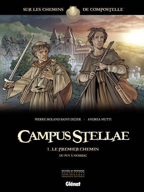 CAMPUS STELLAE, SUR LES CHEMINS DE COMPOSTELLE - TOME 01 - LE PREMIER CHEMIN